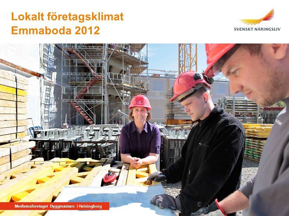 Medlemsföretaget Byggmästarn i Helsingborg Emmaboda 2012 Lokalt företagsklimat