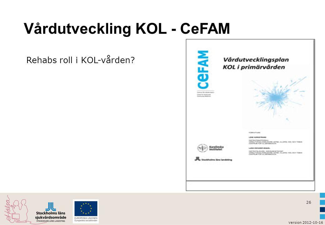 v ersion 2012-10-16 27 Svenska riktlinjer KOL-vård  VISS.nu riktlinjer uppdaterade 2011 VISS.nu  CeFAM vårdutvecklingsplan från 2010 CeFAM  Läkemedelsverket behandlingsrekommendation från 2008 Läkemedelsverket  Socialstyrelsen inga aktuella riktlinjer, kommer prel.
