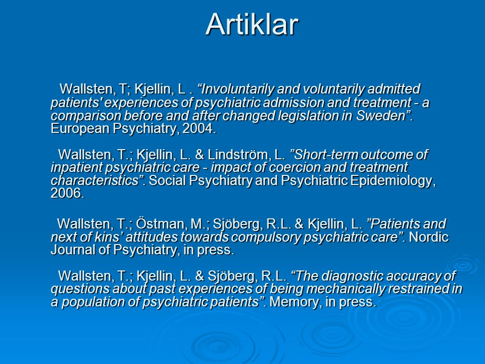 19911997-1999 Interviewed at discharge /3 weeks 84 No relatives or No consent from patient or relatives 31 No relatives or No consent from patient or relatives 65 Interviewed 73 Tvångsvårdade 64 Interviewed Interviewed at discharge /3 weeks 118 Next of kins 138 Next of kins 95 Dropouts at follow up 20 Dropouts at follow up 11 Interviewed at admission 95 Interviewed at admission 138
