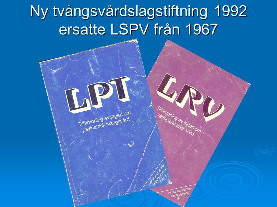 Ny tvångsvårdslagstiftning 1992 ersatte LSPV från 1967