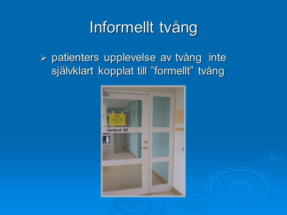 """Informellt tvång  patienters upplevelse av tvång inte självklart kopplat till """"formellt"""" tvång"""