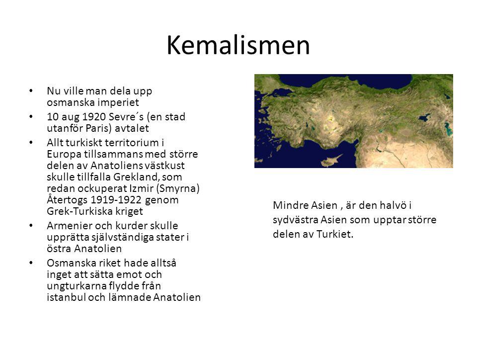 Kemalismen Nu ville man dela upp osmanska imperiet 10 aug 1920 Sevre´s (en stad utanför Paris) avtalet Allt turkiskt territorium i Europa tillsammans