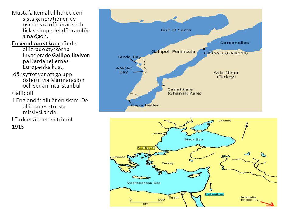 forts Mustafa Kemal tillhörde den sista generationen av osmanska officerare och fick se imperiet dö framför sina ögon. En vändpunkt kom när de alliera