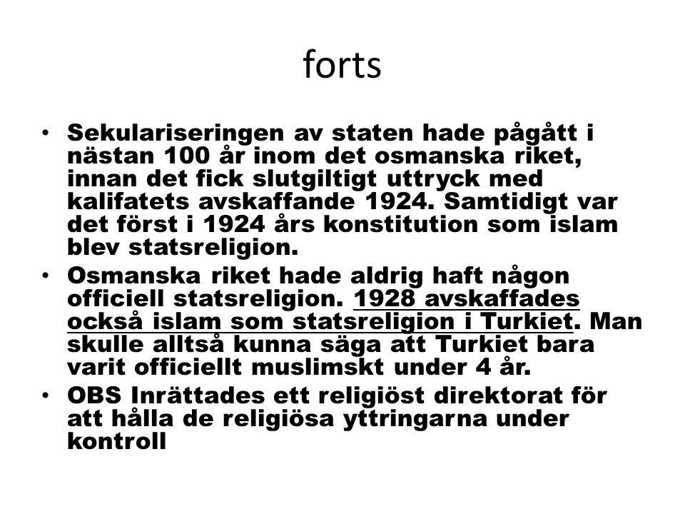 forts Sekulariseringen av staten hade pågått i nästan 100 år inom det osmanska riket, innan det fick slutgiltigt uttryck med kalifatets avskaffande 19