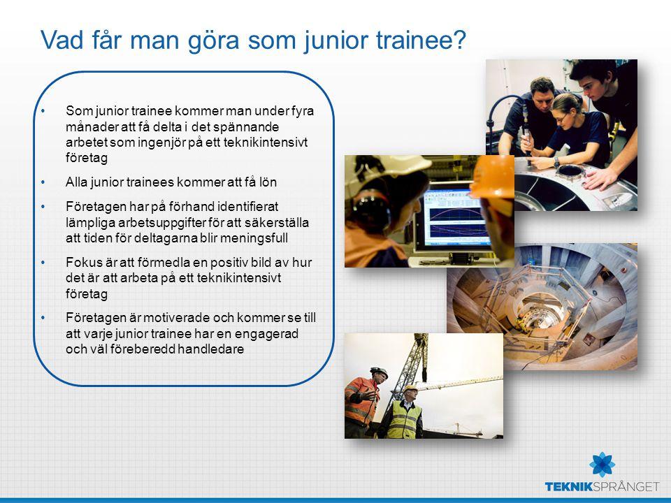 Vad får man göra som junior trainee? Som junior trainee kommer man under fyra månader att få delta i det spännande arbetet som ingenjör på ett tekniki
