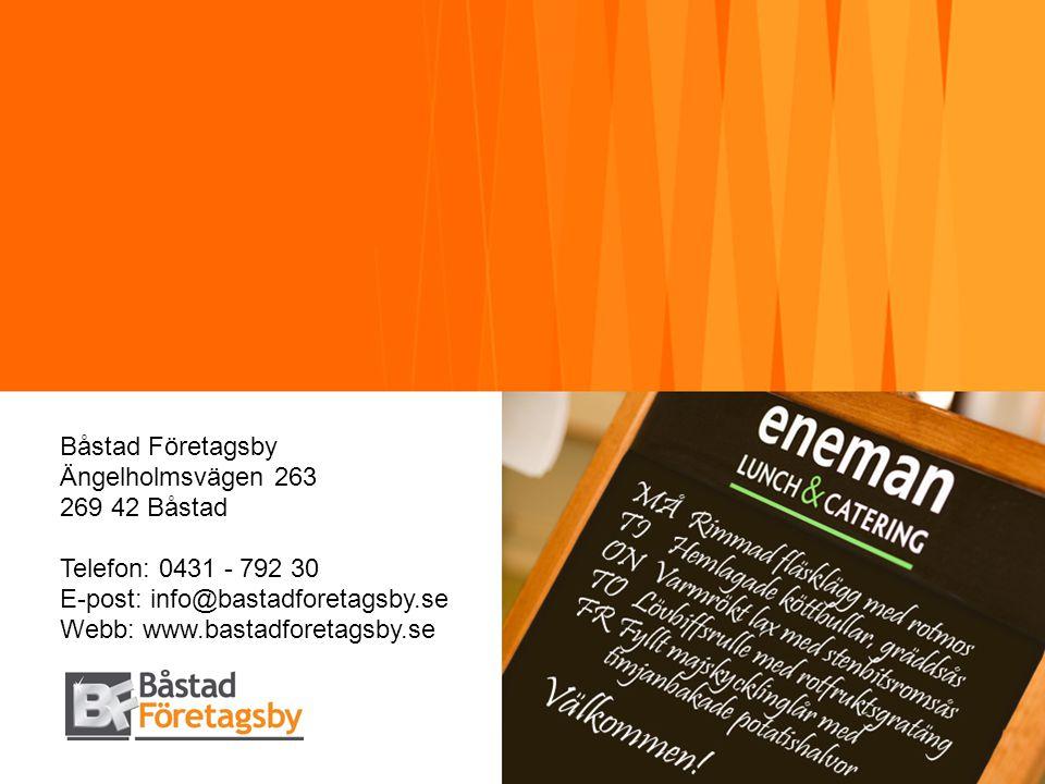 Båstad Företagsby Ängelholmsvägen 263 269 42 Båstad Telefon: 0431 - 792 30 E-post: info@bastadforetagsby.se Webb: www.bastadforetagsby.se