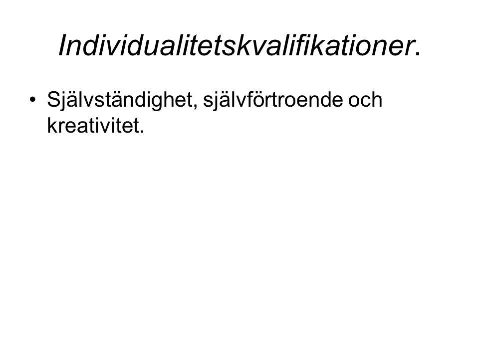 Individualitetskvalifikationer. Självständighet, självförtroende och kreativitet.