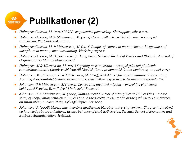 Publikationer (2) ●Holmgren Caicedo, M. (2011) MOPS: en potentiell gemenskap. Slutrapport, våren 2011. ●Holmgren Caicedo, M. & Mårtensson, M. (2011) H