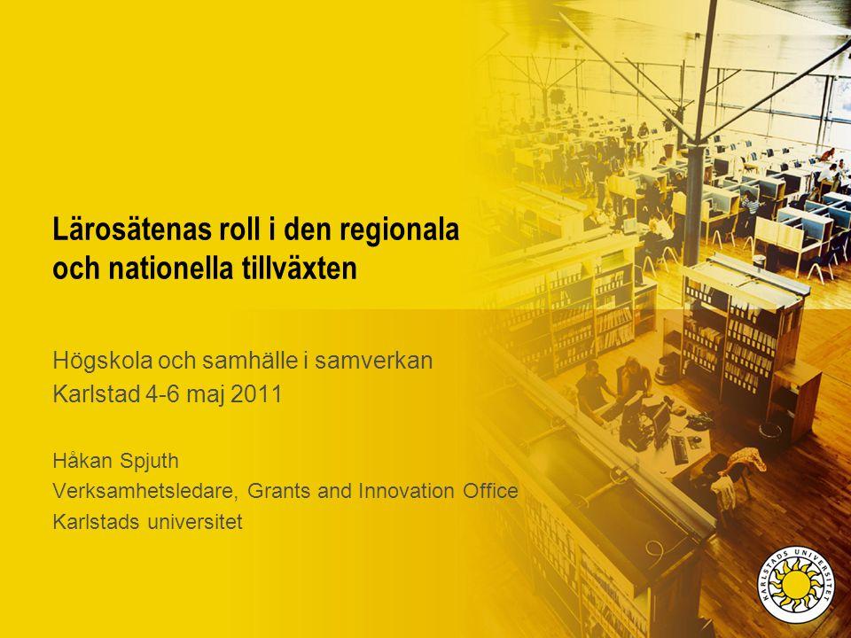 Lärosätenas roll i den regionala och nationella tillväxten Högskola och samhälle i samverkan Karlstad 4-6 maj 2011 Håkan Spjuth Verksamhetsledare, Gra