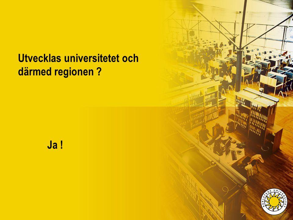 Utvecklas universitetet och därmed regionen ? Ja !