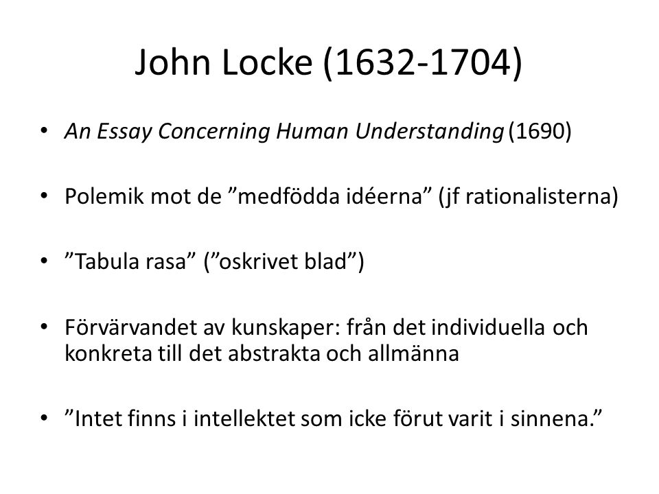 lockes essay concerning human understanding Complete summary of john locke's an essay concerning human understanding enotes plot summaries cover all the significant action of an essay concerning human understanding.