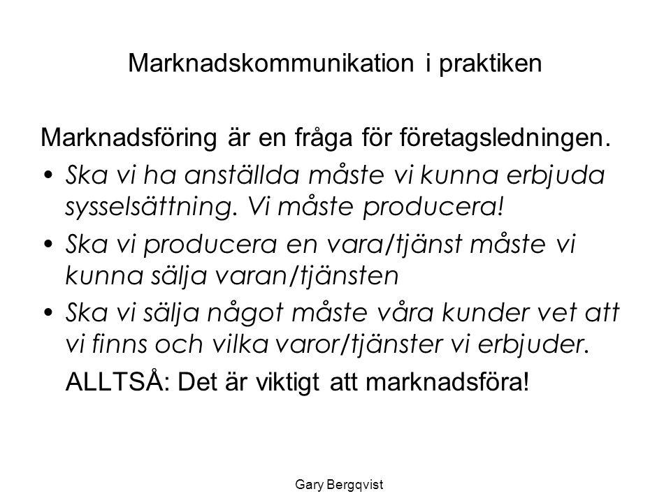 Marknadskommunikation i praktiken Marknadsföring ofta eftersatt Sköts ofta med vänster hand Skärs ned i spartider Vad händer då.