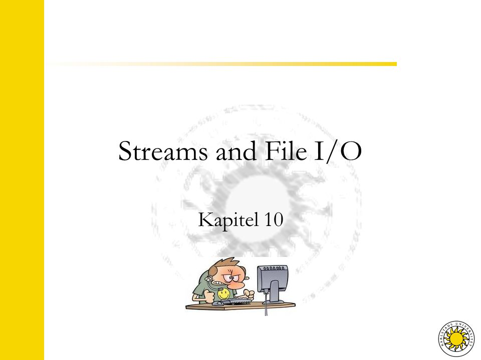 Streams and File I/O Kapitel 10