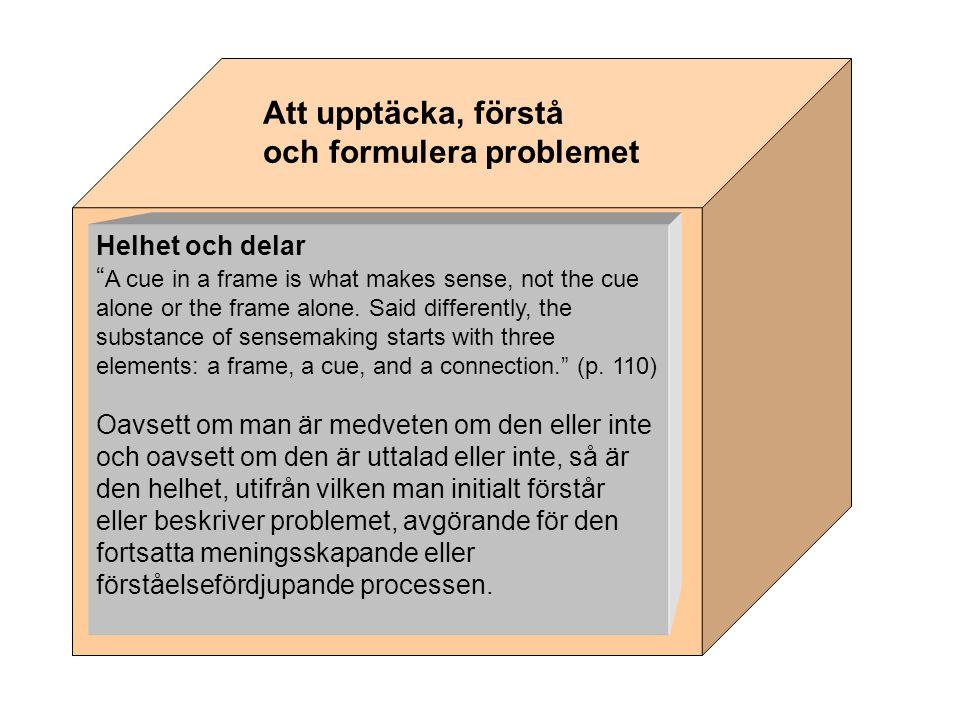 Sammanfattande slutsatser/sammanfattande lärdomar Problem uppstår när det oväntade inträffar.
