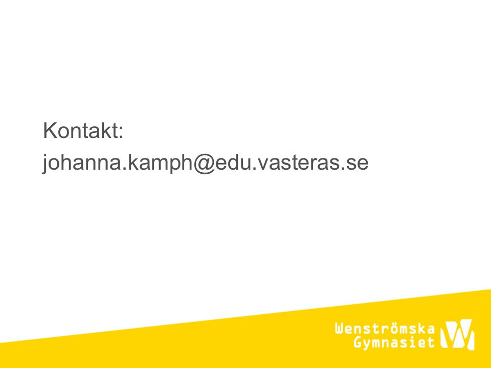 Kontakt: johanna.kamph@edu.vasteras.se