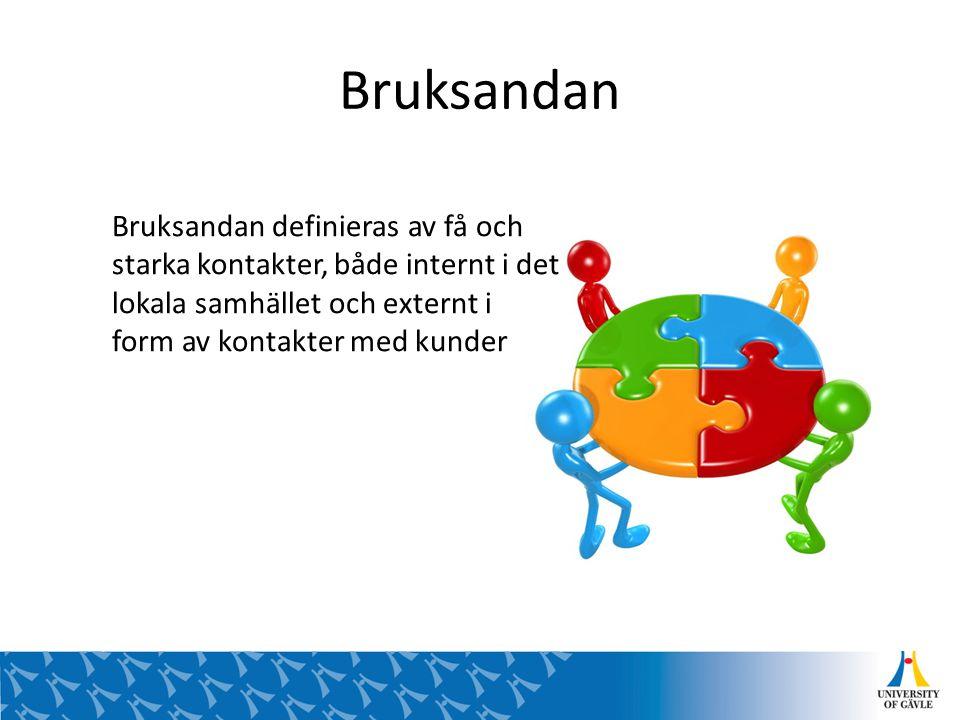 Bruksandan Bruksandan definieras av få och starka kontakter, både internt i det lokala samhället och externt i form av kontakter med kunder