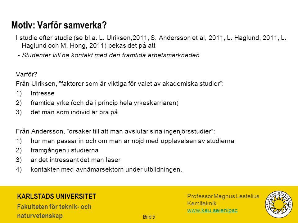 KARLSTADS UNIVERSITET Fakulteten för teknik- och naturvetenskap Professor Magnus Lestelius Kemiteknik www.kau.se/en/psc Bild 5 I studie efter studie (se bl.a.
