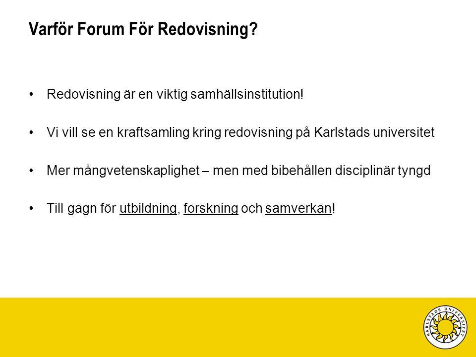 Varför Forum För Redovisning. Redovisning är en viktig samhällsinstitution.