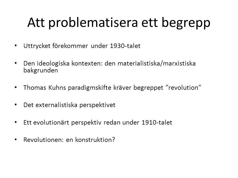 Att problematisera ett begrepp Uttrycket förekommer under 1930-talet Den ideologiska kontexten: den materialistiska/marxistiska bakgrunden Thomas Kuhn