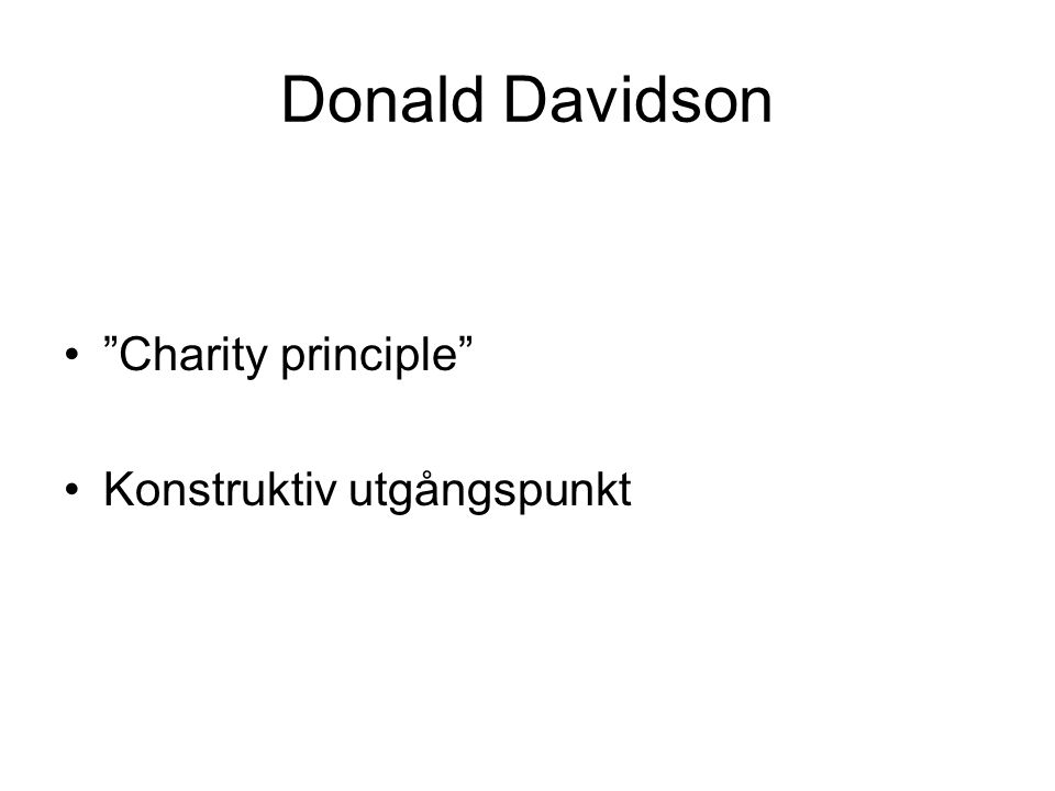 "Donald Davidson ""Charity principle"" Konstruktiv utgångspunkt"