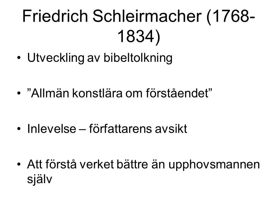 """Friedrich Schleirmacher (1768- 1834) Utveckling av bibeltolkning """"Allmän konstlära om förståendet"""" Inlevelse – författarens avsikt Att förstå verket b"""