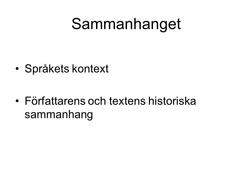 Sammanhanget Språkets kontext Författarens och textens historiska sammanhang