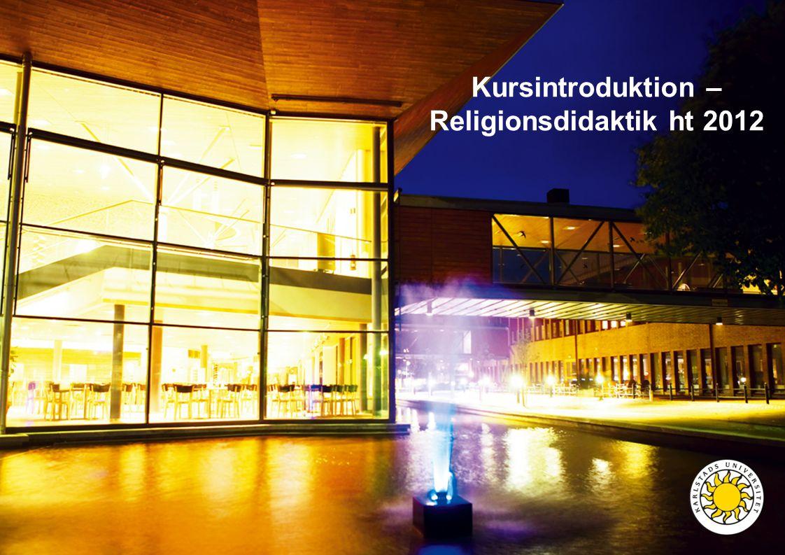 Kursintroduktion – Religionsdidaktik ht 2012