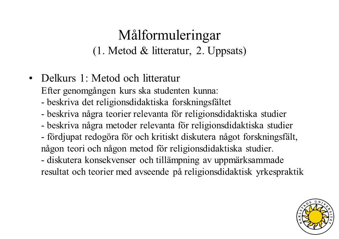 Delkurs 1: Metod och litteratur Efter genomgången kurs ska studenten kunna: - beskriva det religionsdidaktiska forskningsfältet - beskriva några teori