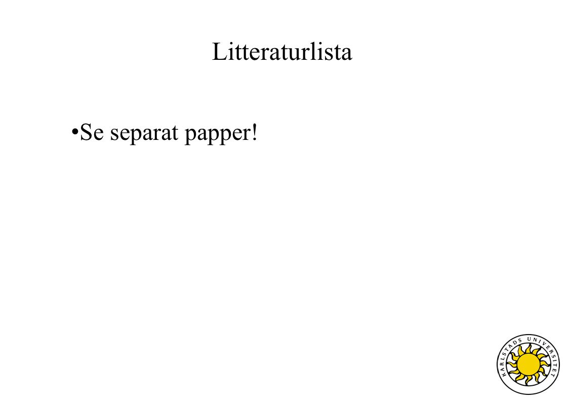 Litteraturlista Se separat papper!
