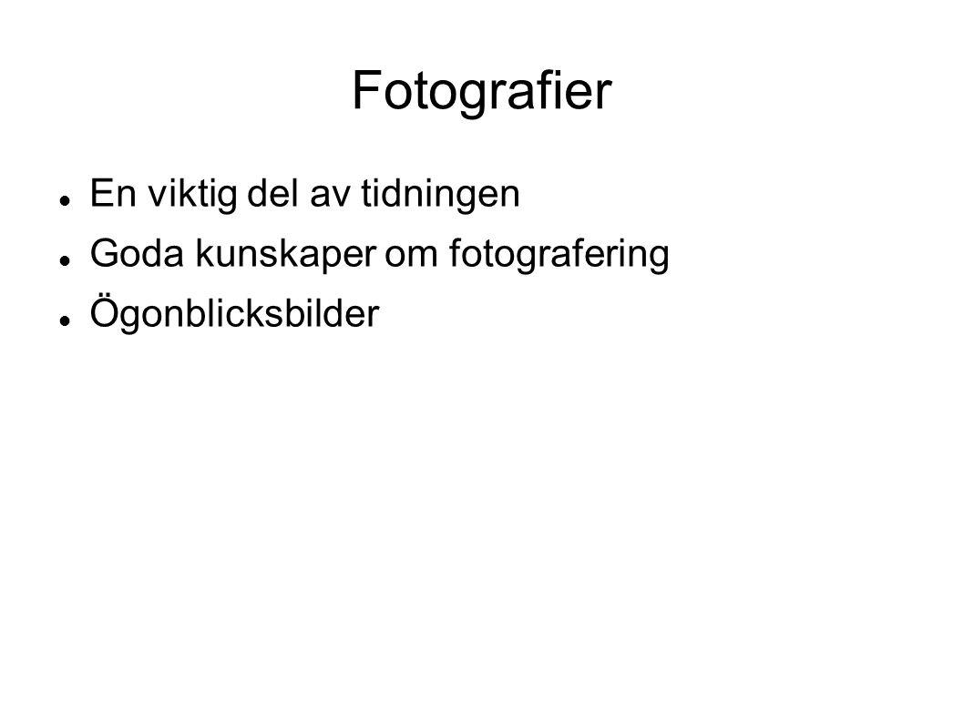 Fotografier En viktig del av tidningen Goda kunskaper om fotografering Ögonblicksbilder