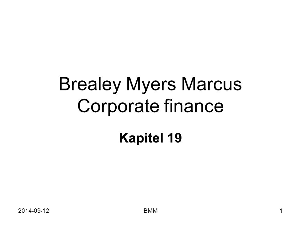 2014-09-12BMM1 Brealey Myers Marcus Corporate finance Kapitel 19