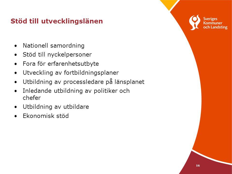 16 Stöd till utvecklingslänen Nationell samordning Stöd till nyckelpersoner Fora för erfarenhetsutbyte Utveckling av fortbildningsplaner Utbildning av