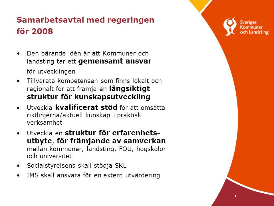 4 Samarbetsavtal med regeringen SKL skall utarbeta en genomförandeplan SKL skall till regeringen redovisa en rapport den 1 oktober SKLs rapport och Kerstin Wigzells utredning skall ligga till grund för fortsättning 28 miljoner har erhållits för 2008 Regeringen har reserverat medel för ytterligare två år
