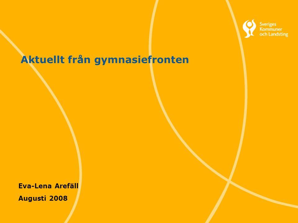 1 Svenska Kommunförbundet och Landstingsförbundet i samverkan Aktuellt från gymnasiefronten Eva-Lena Arefäll Augusti 2008