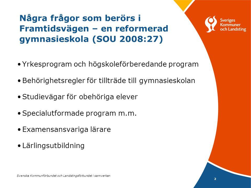 Svenska Kommunförbundet och Landstingsförbundet i samverkan 2 Några frågor som berörs i Framtidsvägen – en reformerad gymnasieskola (SOU 2008:27) Yrke