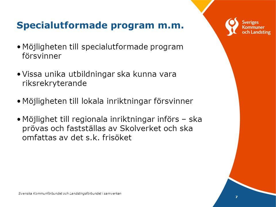 Svenska Kommunförbundet och Landstingsförbundet i samverkan 7 Specialutformade program m.m. Möjligheten till specialutformade program försvinner Vissa