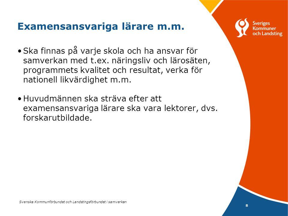Svenska Kommunförbundet och Landstingsförbundet i samverkan 8 Examensansvariga lärare m.m. Ska finnas på varje skola och ha ansvar för samverkan med t