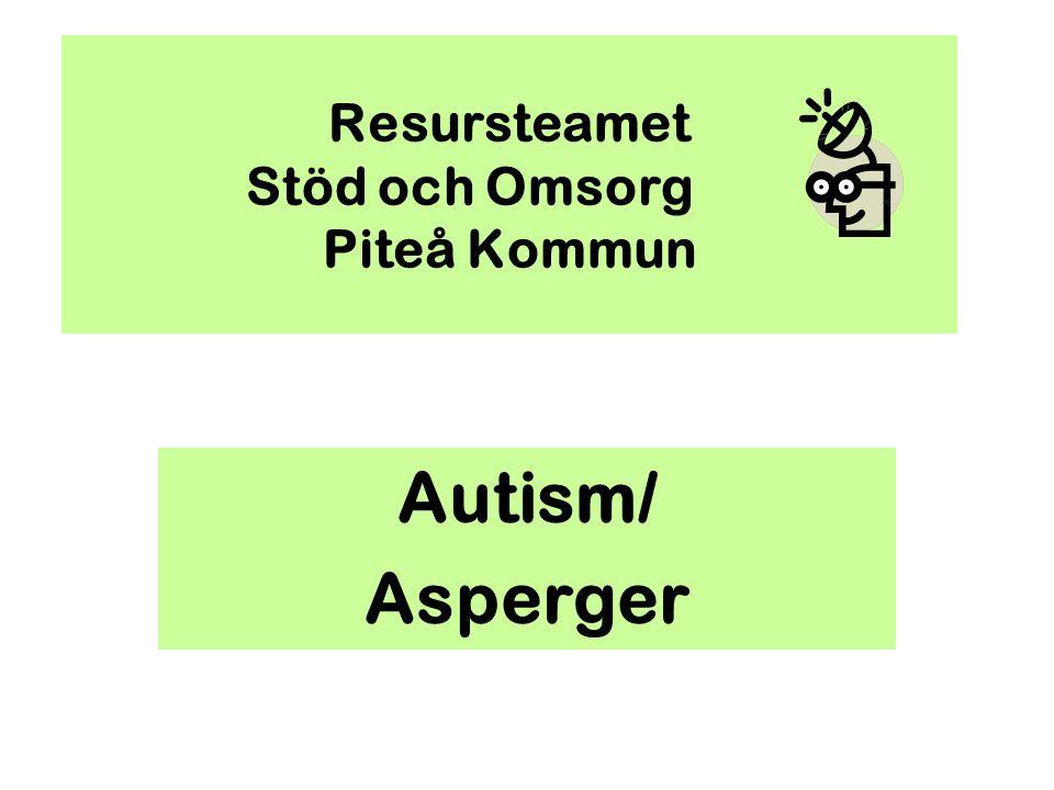 Autism/ Asperger Resursteamet Stöd och Omsorg Piteå Kommun