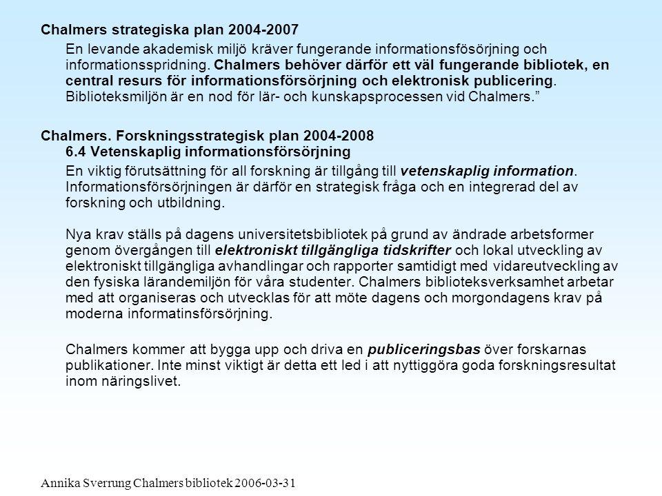 Annika Sverrung Chalmers bibliotek 2006-03-31 Uppskattning av kostnader för all biblioteksverksamhet utan för Chalmers Bibliotek