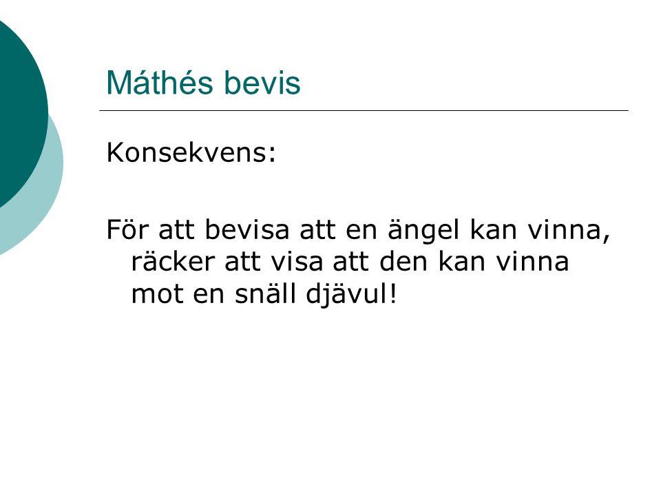 Máthés bevis Konsekvens: För att bevisa att en ängel kan vinna, räcker att visa att den kan vinna mot en snäll djävul!