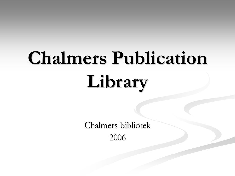 Chalmers Publication Library Chalmers bibliotek 2006