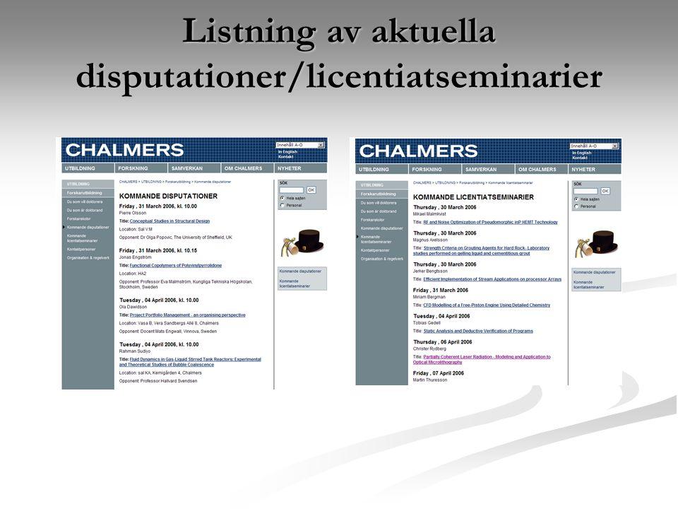 Listning av aktuella disputationer/licentiatseminarier