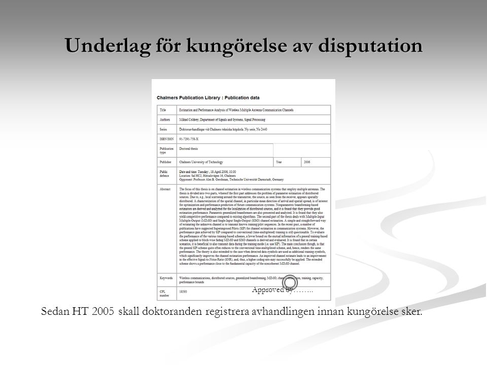 Underlag för kungörelse av disputation Approved by……..
