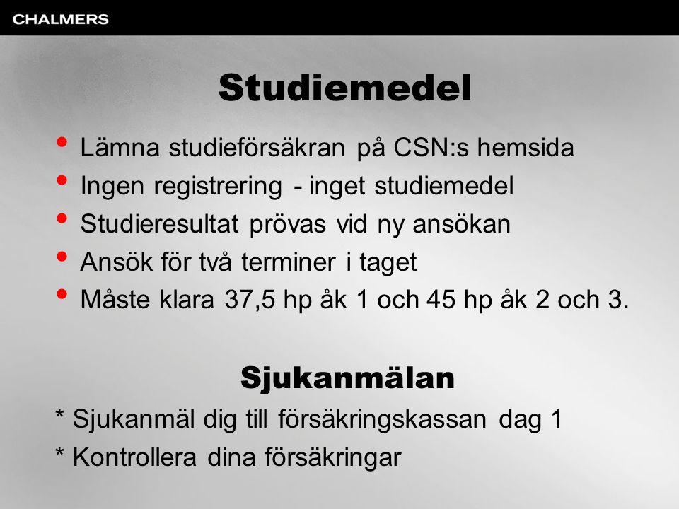 Studiemedel Lämna studieförsäkran på CSN:s hemsida Ingen registrering - inget studiemedel Studieresultat prövas vid ny ansökan Ansök för två terminer