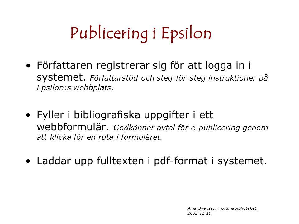 Aina Svensson, Ultunabiblioteket, 2005-11-10 Publicering i Epsilon Författaren registrerar sig för att logga in i systemet. Författarstöd och steg-för