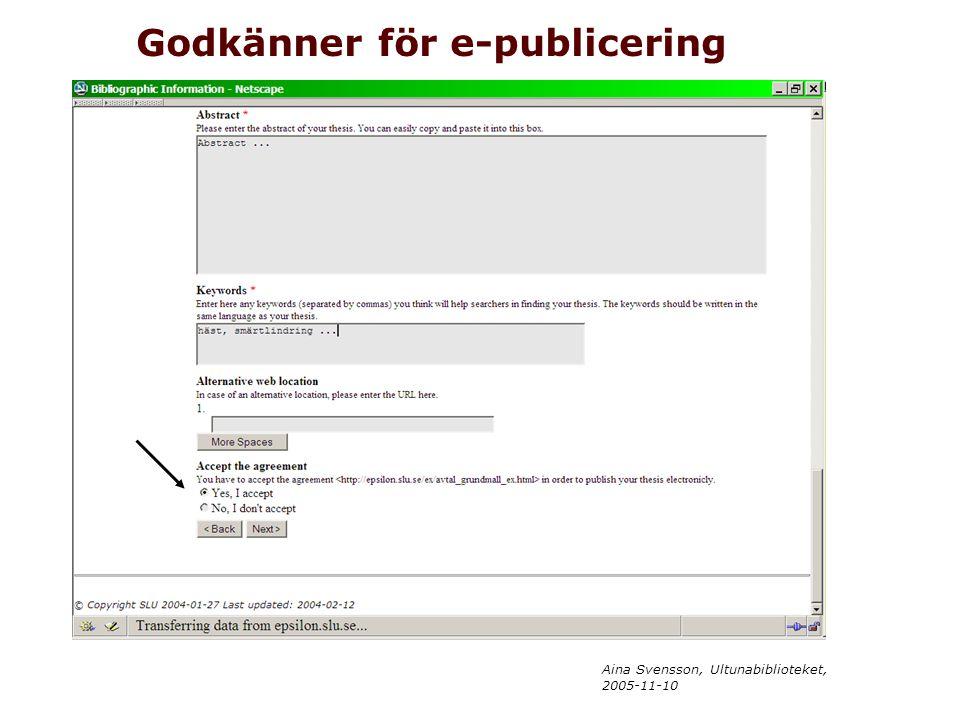 Aina Svensson, Ultunabiblioteket, 2005-11-10 Godkänner för e-publicering