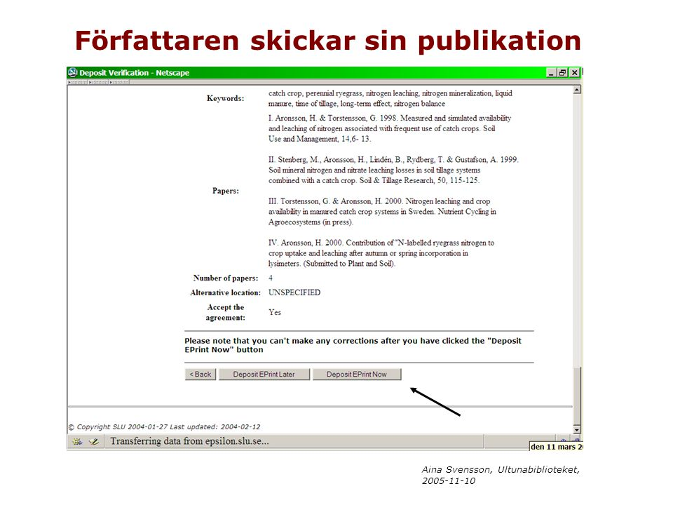 Aina Svensson, Ultunabiblioteket, 2005-11-10 Författaren skickar sin publikation