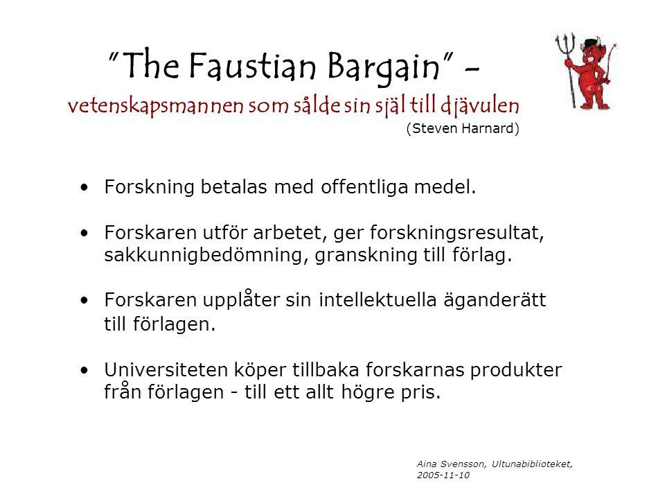 Aina Svensson, Ultunabiblioteket, 2005-11-10 Forskning betalas med offentliga medel.