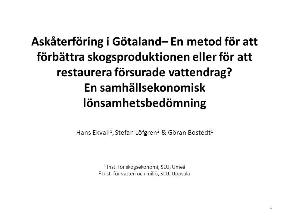 Askåterföring i Götaland– En metod för att förbättra skogsproduktionen eller för att restaurera försurade vattendrag.