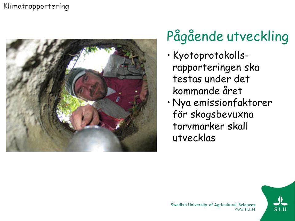 Swedish University of Agricultural Sciences www.slu.se Pågående utveckling Kyotoprotokolls- rapporteringen ska testas under det kommande året Nya emis
